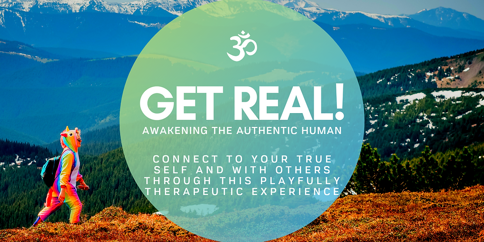 GET REAL | Awakening the Authentic Human