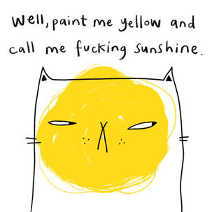 Fucking sunshine