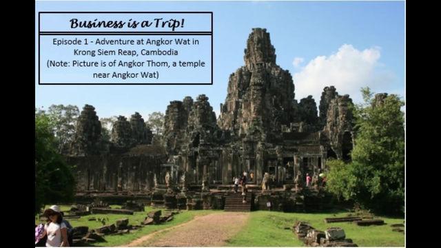 Vlog-Business is a Trip-Angkor Wat