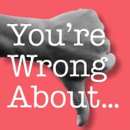 you're wrong about.jpg
