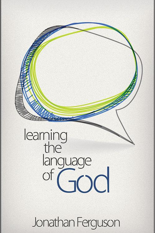 Learning The Language of God (Kindle Edition)