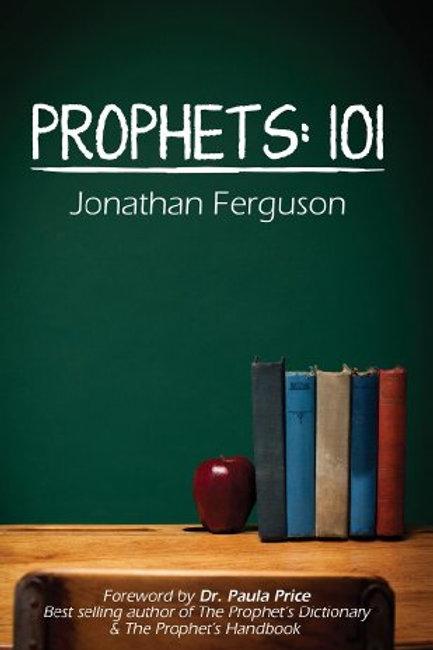 Prophets: 101 (Kindle Edition)