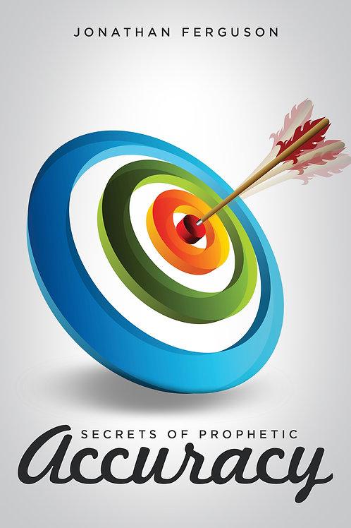 Secrets of Prophetic Accuracy (Kindle Edition)