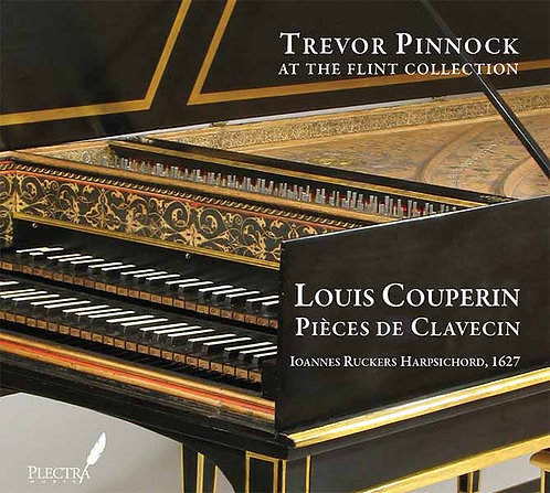 Trevor Pinnock at the Flint Collection: Louis Couperin