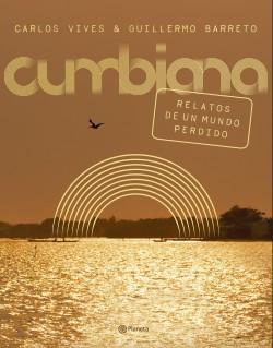 """""""cumbiana"""" un libro investigativo sobre los origenes de la cumbia colombiana"""