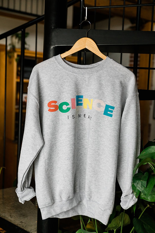 Science is Neat Sweatshirt