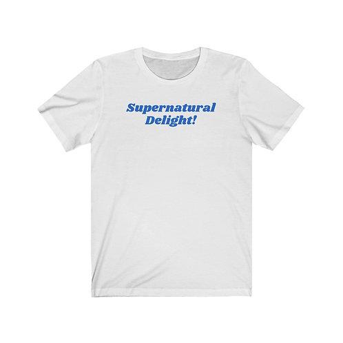 Supernatural Delight! Tee
