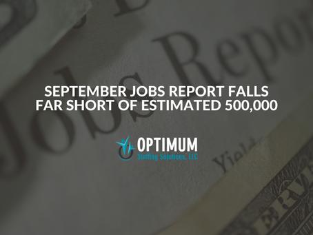 September Jobs Report Falls Far Short of Estimated 500,000