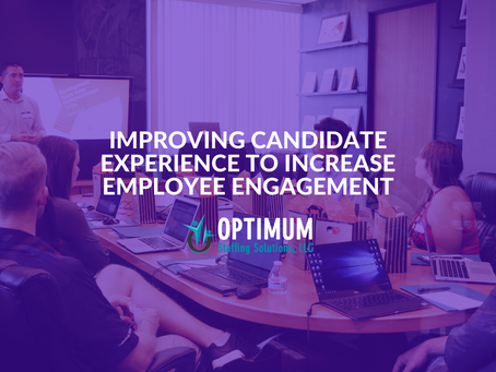 Improving Candidate Experience to Increase Employee Engagement