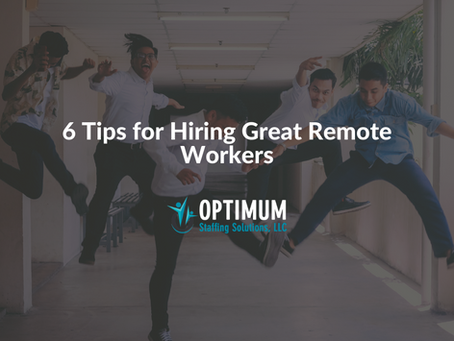 6 Tips for Hiring Great Remote Workers