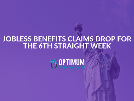 Jobless Benefits Claims Drop for the 6th Straight Week
