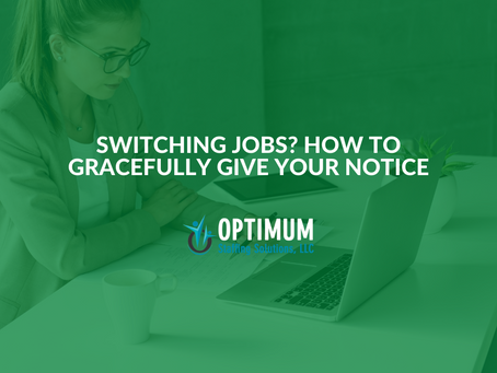 Switching Jobs? How to Gracefully Give Your Notice