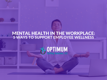 Mental Health in the Workplace: 5 Ways to Support Employee Wellness