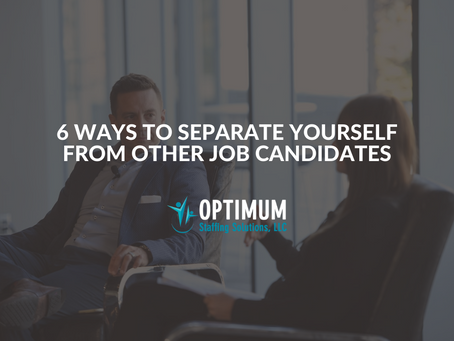 6 Ways to Separate Yourself from Other Job Candidates