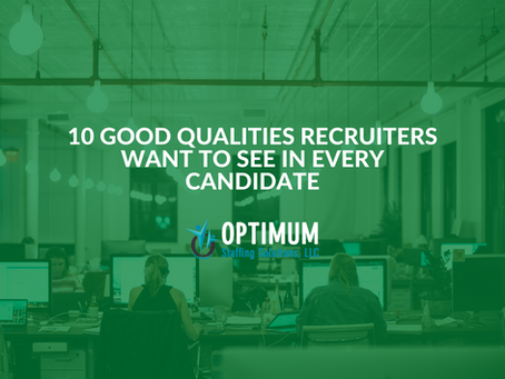 10 Good Qualities Recruiters Want to See in Every Candidate