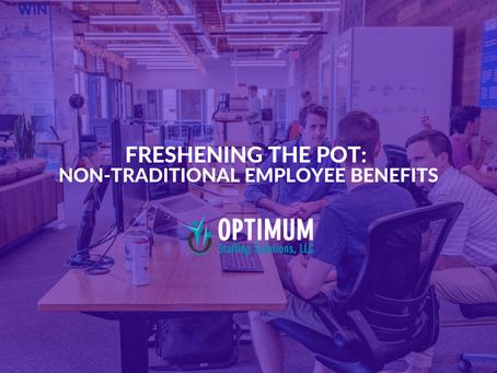 Freshening the Pot: Non-Traditional Employee Benefits