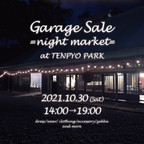 Garage Sale night market at TENPYOPARK 開催のお知らせ