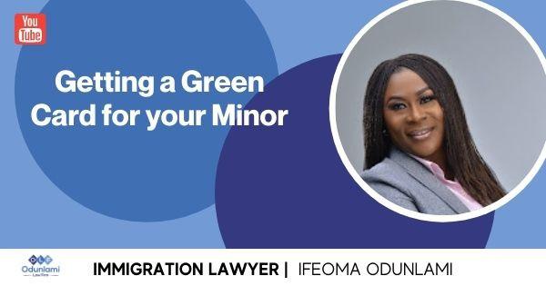 Getting a Green Card for your Minor | Obtenga una tarjeta verde para los menores