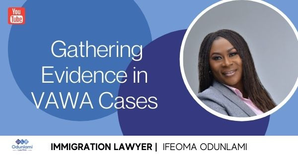 Gathering Evidence in VAWA Cases