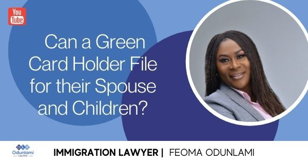 Can a Green Card Holder File for their Spouse and Children?