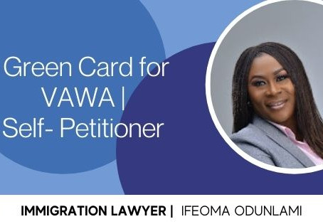 Green Card for VAWA | Self- Petitioner