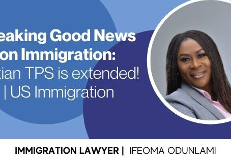 Breaking Good News on Immigration: Haitian TPS is extended! | US Immigration