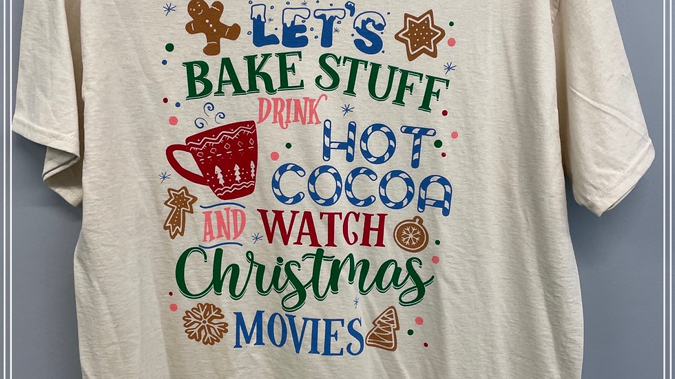 Let's bake stuff drink hot cocoa and watch Christmas movies