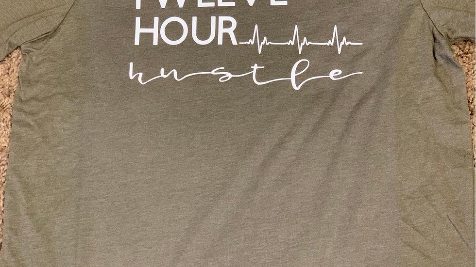 Twelve Hour hustle