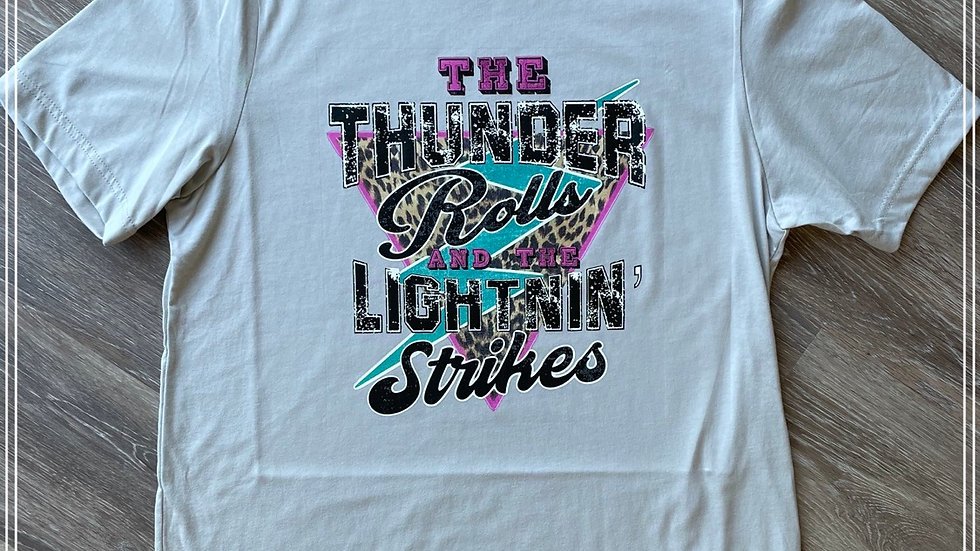 The thunder rolls and the lightning strikes