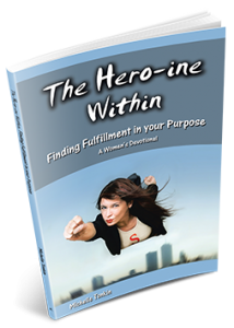 The Hero-ine Within, Finding Fulfillment in Your Purpose