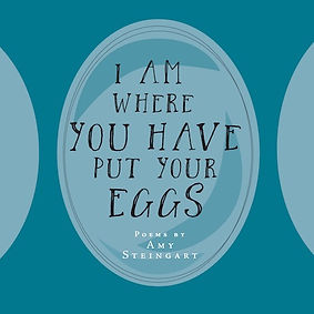 I Am Where You Have Put Your Eggs
