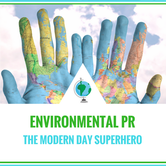 Environmental PR Specialists': The Modern-Day Superhero