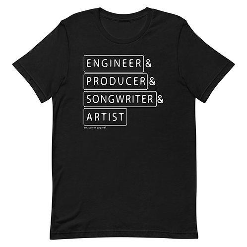 Engineer. Producer. Songwriter. Artist - Music - Short-Sleeve Unisex T-Shirt
