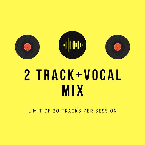 2 Track + Vocal Mix (Independent Artists)