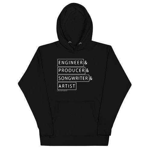 Engineer. Producer. Songwriter. Artist - Music - Unisex Hoodie