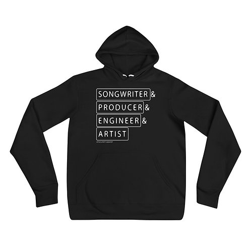 Songwriter. Producer. Engineer. Artist - Music - Unisex hoodie