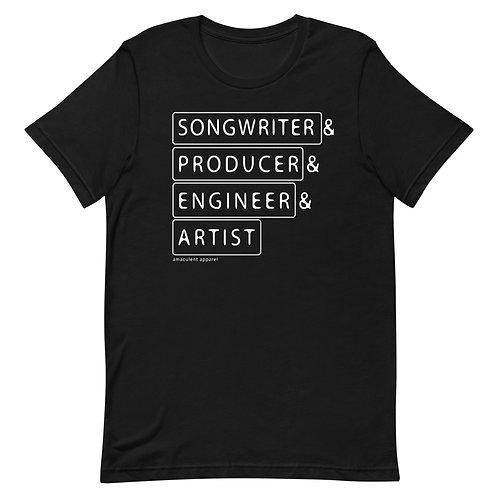 Songwriter. Producer. Engineer. Artist - Music - Short-Sleeve Unisex T-Shirt
