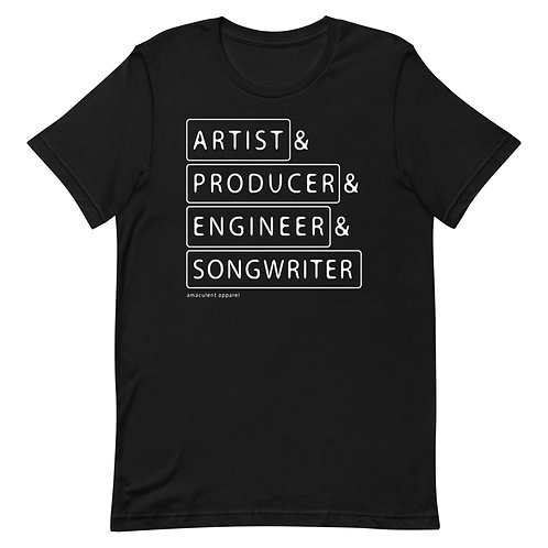 Artist. Producer. Engineer. Songwriter - Music - Short-Sleeve Unisex T-Shirt