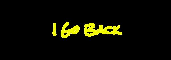i go back.png