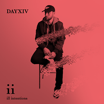 DAYXIV - Ill Intentions