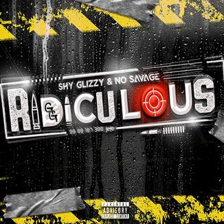 Shy Glizzy, No Savage - Ridiculous