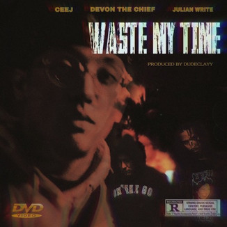 CeejFromThe9 - Waste My Time