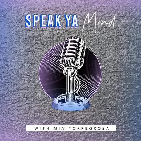 My Podcast: Speak Ya Mind