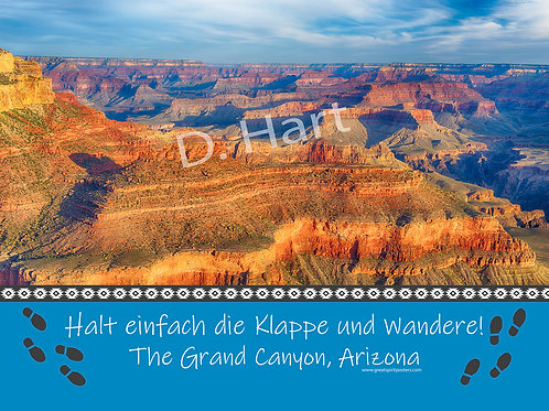 Just Shut UP and HIKE! The Grand Canyon, Arizona 18x24 (German)