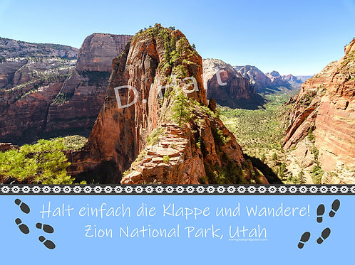 Just Shut UP and HIKE! Zion National Park, Utah 18x24 (German)