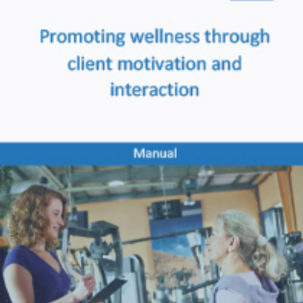 Promoting Wellness Through Client Motivation manual