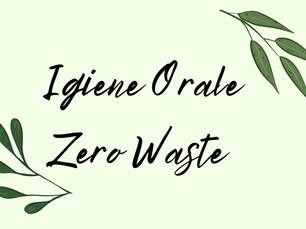 Igiene orale Zero Waste