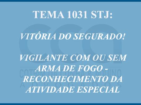 Tema 1031 do STJ julgado! Vigilante armado ou desarmado é atividade especial.