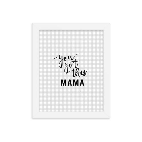 Grey You Got This Mama Framed Print