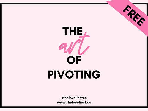 FREE GUIDE:The Art of Pivoting